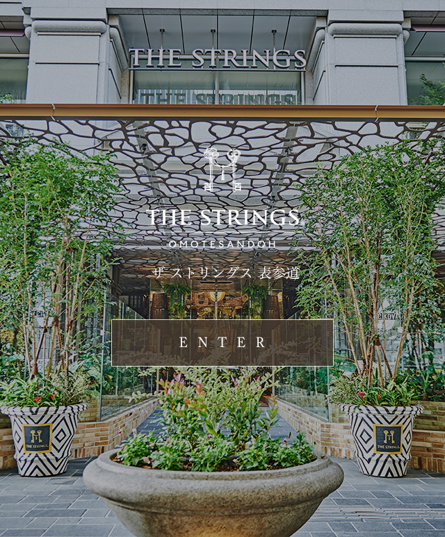 THE STRINGS HOTEL OMOTESANDOH / ENTER