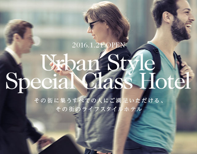 Urban Style Special Class Hotel A city lifestyle hotel, offering fulfillment for all who gather there